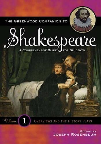 The Greenwood Companion to Shakespeare: A Comprehensive Guide for Students, Vol. 1: Joseph ...