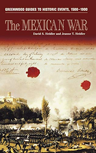 9780313327926: The Mexican War