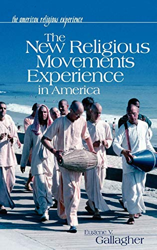 9780313328077: The New Religious Movements Experience in America (The American Religious Experience)