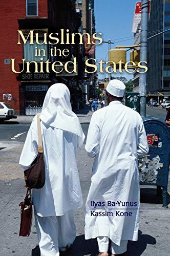 Muslims in the United States (Hardback): Ilyas Ba-Yunus, Kassim Kone