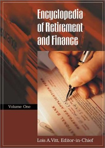9780313328343: Encyclopedia of Retirement and Finance: Volume I, A-I