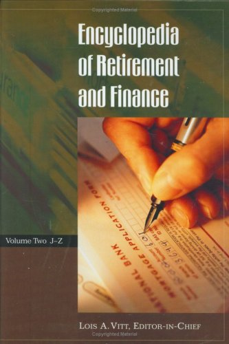 9780313328350: Encyclopedia of Retirement and Finance Volume Two J-Z