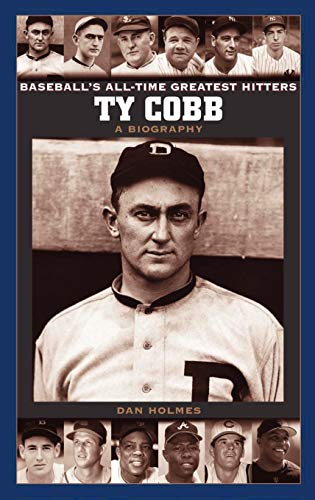 9780313328695: Ty Cobb: A Biography (Baseball's All-Time Greatest Hitters)