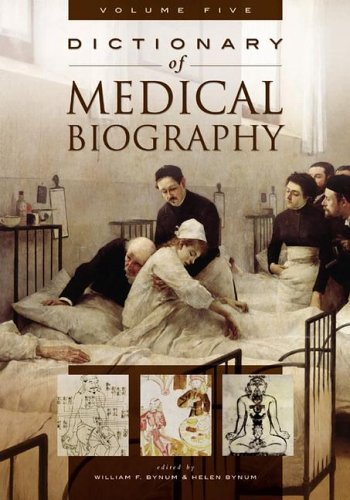 9780313328770: Dictionary of Medical Biography [5 volumes]