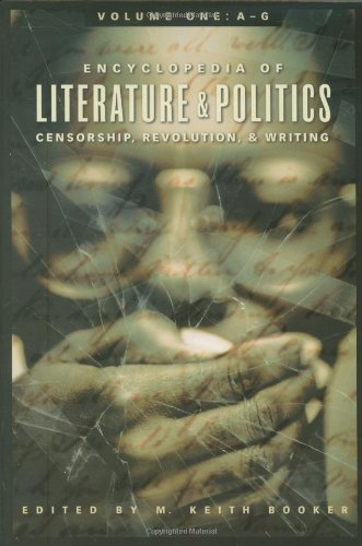 9780313329289: Encyclopedia of Literature and Politics [3 volumes]: Censorship, Revolution, and Writing, A-Z