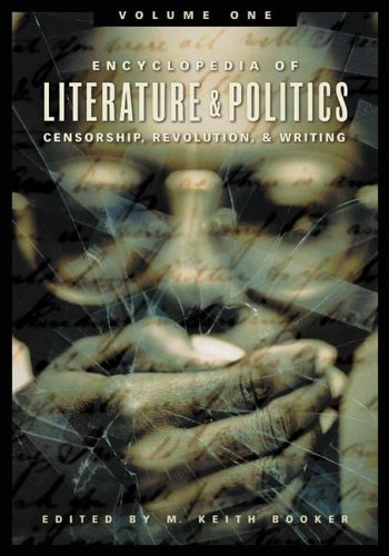Encyclopedia of Literature and Politics: Censorship, Revolution, and Writing, Volume I: A-G: Booker...
