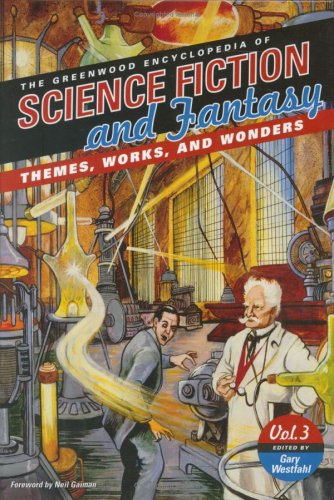 9780313329531: The Greenwood Encyclopedia Of Science Fiction And Fantasy: Themes, Works, And Wonders