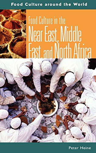 9780313329562: Food Culture in the Near East, Middle East, and North Africa (Food Culture around the World)