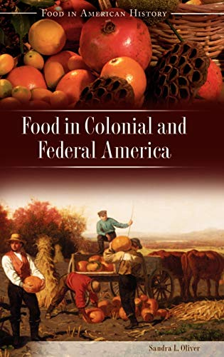 9780313329883: Food in Colonial and Federal America (Food in American History)