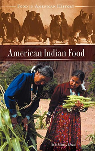 9780313329890: American Indian Food (Food in American History)