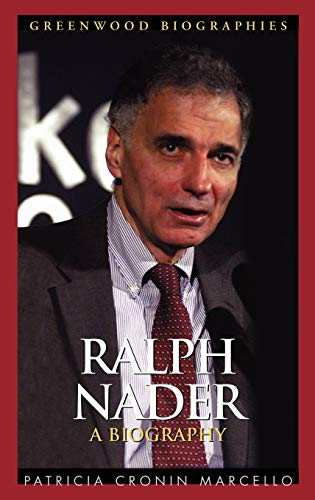 9780313330049: Ralph Nader: A Biography (Greenwood Biographies)