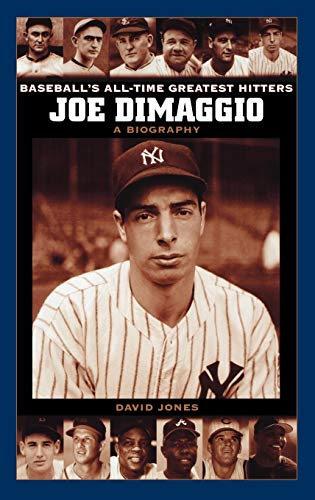 Joe DiMaggio A Biography Baseball's All-Time Greatest Hitters
