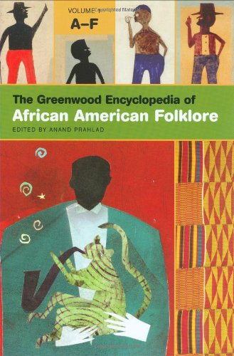 9780313330360: The Greenwood Encyclopedia of African American Folklore: Volume I, A-F by Pra...