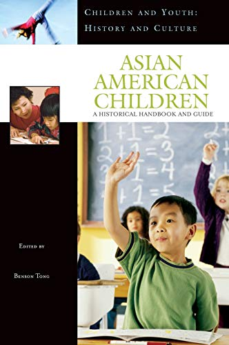 9780313330421: Asian American Children: A Historical Handbook and Guide (Children and Youth: History and Culture)