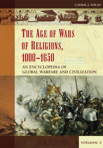 9780313330452: The Age of Wars of Religion, 1000-1650 [2 volumes]: An Encyclopedia of Global Warfare and Civilization (Greenwood Encyclopedias of Modern World Wars)