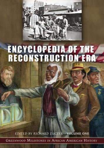 9780313330742: Encyclopedia of the Reconstruction Era: Greenwood Milestones in African American History, Volume 1: A-L