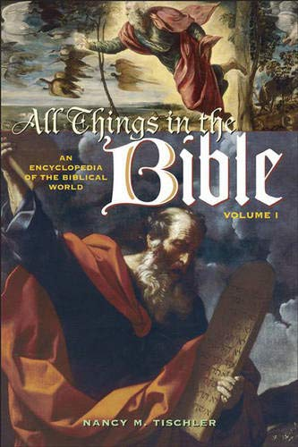 9780313330834: All Things in the Bible: An Encyclopedia of the Biblical World Volume 1 A-L