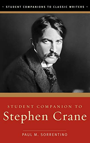 Student Companion to Stephen Crane (Hardback): Paul M. Sorrentino