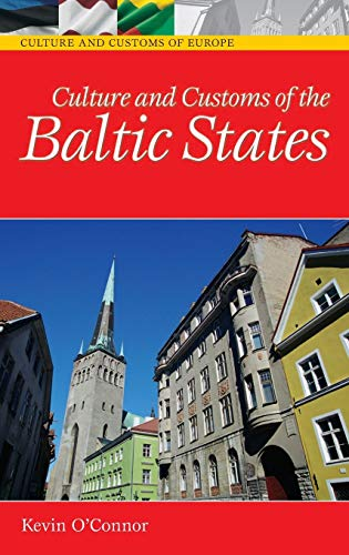 9780313331251: Culture and Customs of the Baltic States (Cultures and Customs of the World)