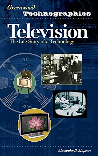 9780313331282: Television: The Life Story of a Technology (Greenwood Technographies)