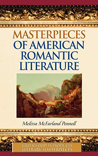 9780313331411: Masterpieces of American Romantic Literature (Greenwood Introduces Literary Masterpieces)