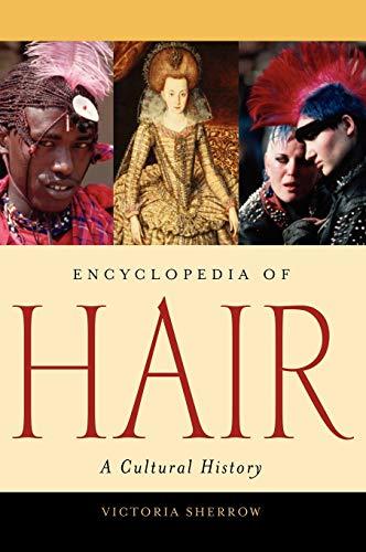 9780313331459: Encyclopedia of Hair: A Cultural History