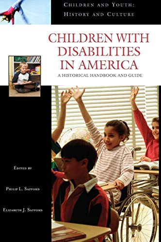 9780313331466: Children with Disabilities in America: A Historical Handbook and Guide (Children and Youth: History and Culture)