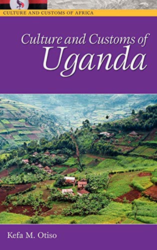 9780313331480: Culture and Customs of Uganda (Cultures and Customs of the World)