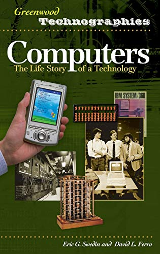 9780313331497: Computers: The Life Story of a Technology (Greenwood Technographies)