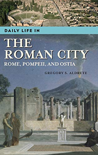 9780313331749: Daily Life In The Roman City: Rome, Pompeii, And  Ostia