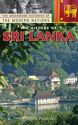 9780313332050: The History of Sri Lanka (The Greenwood Histories of the Modern Nations)