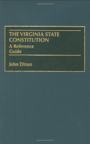 9780313332081: The Virginia State Constitution: A Reference Guide (Reference Guides to the State Constitutions of the United States)