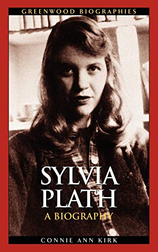 9780313332142: Sylvia Plath: A Biography (Greenwood Biographies)