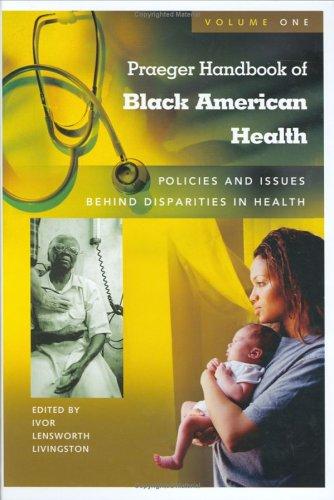 9780313332203: Praeger Handbook of Black American Health: Policies and Issues Behind Disparities...