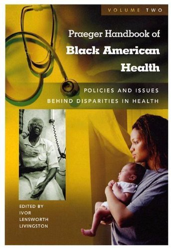 9780313332210: Praeger Handbook of Black American Health: Policies and Issues Behind Disparities...