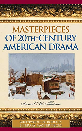 9780313332234: Masterpieces of 20th-Century American Drama (Greenwood Introduces Literary Masterpieces)