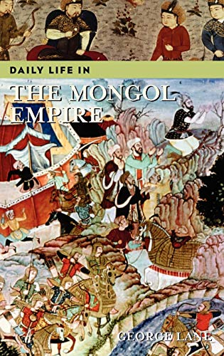 Daily Life in the Mongol Empire: George Lane