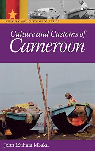 Culture and Customs of Cameroon (Cultures and Customs of the World)