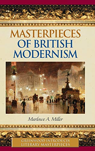 9780313332630: Masterpieces of British Modernism (Greenwood Introduces Literary Masterpieces)