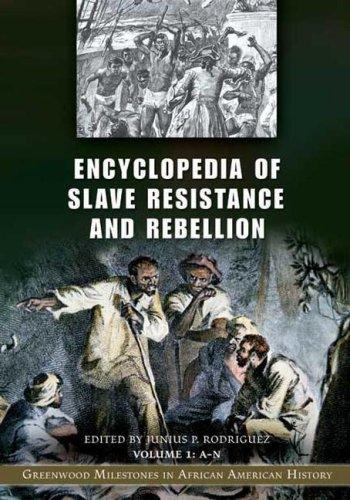 9780313332722: Encyclopedia of Slave Resistance and Rebellion: Greenwood Milestones in African American History, Volume 1, A-N