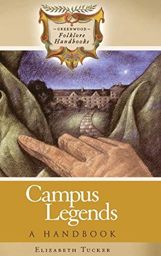 9780313332852: Campus Legends: A Handbook (Greenwood Folklore Handbooks)