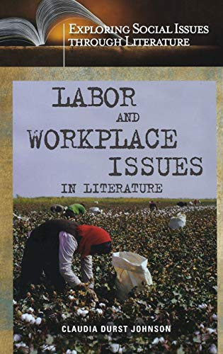 Labor and Workplace Issues in Literature: Claudia Durst Johnson