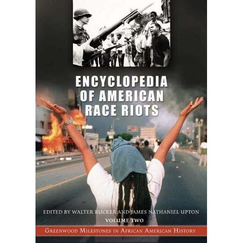 9780313333019: Encyclopedia of American Race Riots, Vol. 1: A-M (Greenwood Milestones in African American History)