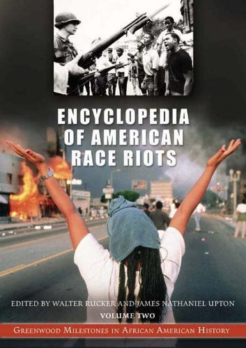 9780313333026: Encyclopedia of American Race Riots: Greenwood Milestones in African American History Volume 2 N-Z and Primary Documents