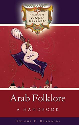 9780313333118: Arab Folklore: A Handbook (Greenwood Folklore Handbooks)