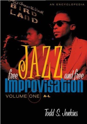 9780313333132: Free Jazz and Free Improvisation: 1
