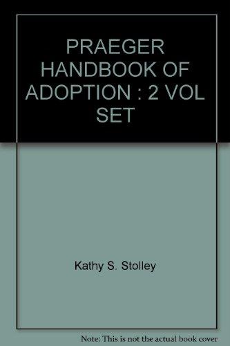 PRAEGER HANDBOOK OF ADOPTION : 2 VOL: Vern L. Bullough,