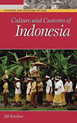 9780313333392: Culture and Customs of Indonesia (Cultures and Customs of the World)