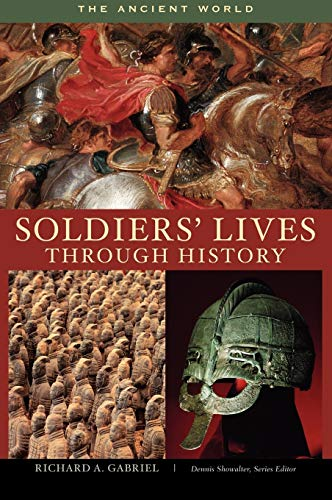 9780313333484: Soldiers' Lives Through History: The Ancient World