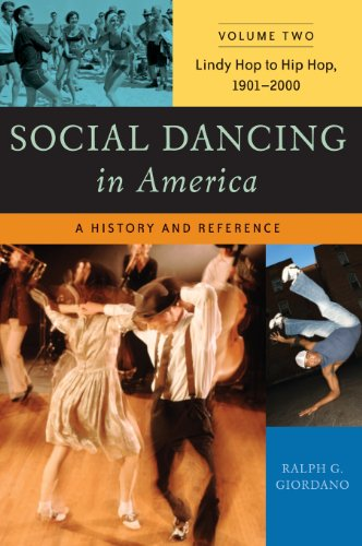 9780313333521: Social Dancing in America: A History and Reference, Volume 2, Lindy Hop to Hip Hop, 1901-2000